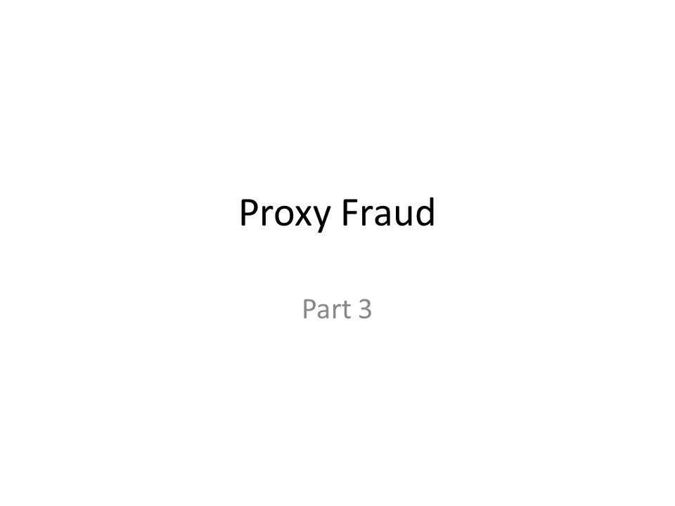 Proxy Fraud Part 3