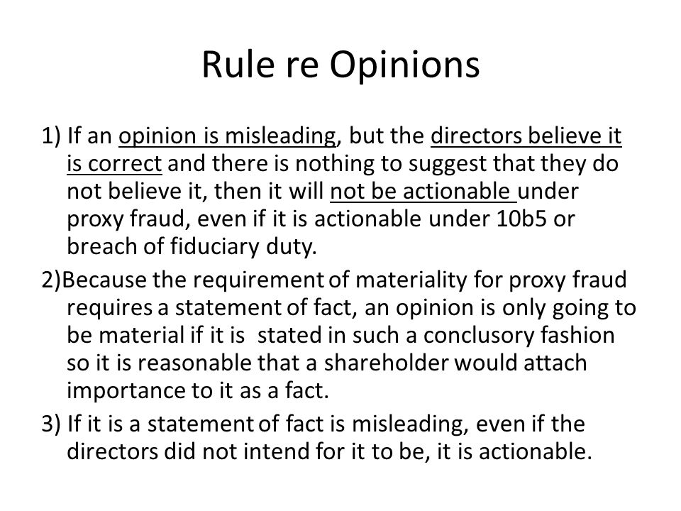 Rule re Opinions 1) If an opinion is misleading, but the directors believe it is correct and there is nothing to suggest that they do not believe it,