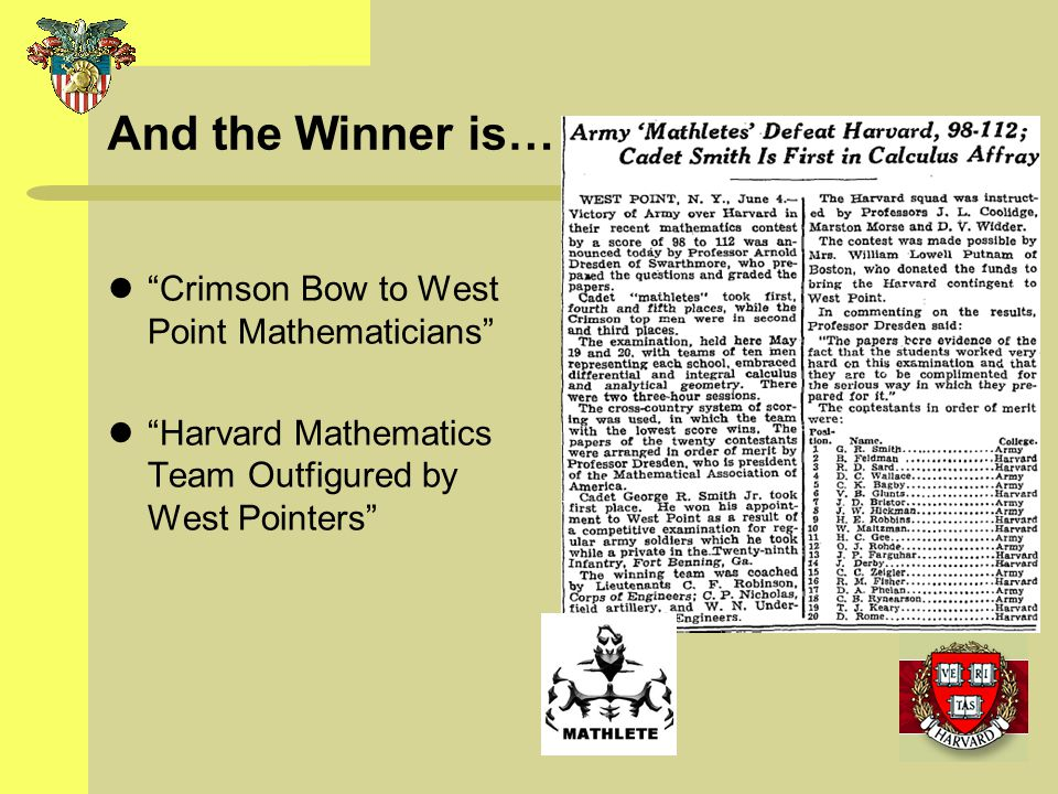 And the Winner is… Crimson Bow to West Point Mathematicians Harvard Mathematics Team Outfigured by West Pointers