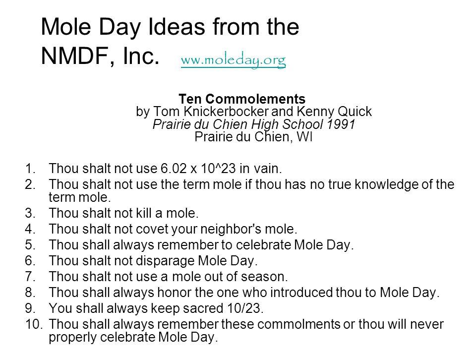 Mole Day Ideas from the NMDF, Inc. ww.moleday.org ww.moleday.org Ten Commolements by Tom Knickerbocker and Kenny Quick Prairie du Chien High School 19
