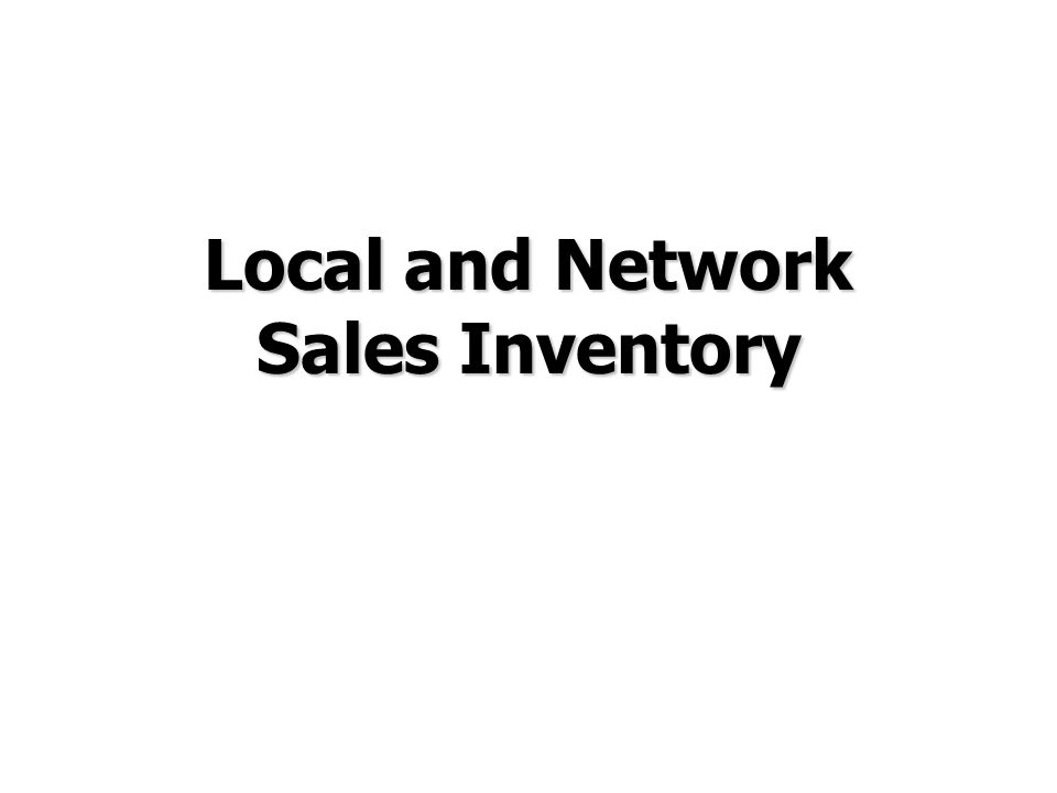 Local and Network Sales Inventory