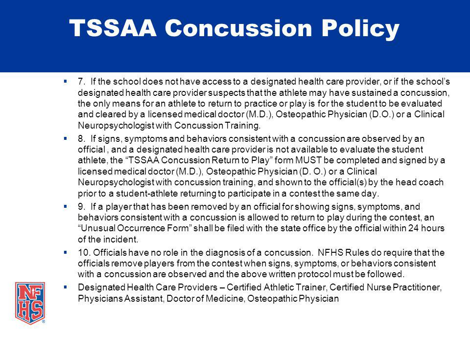 TSSAA Concussion Policy 7. If the school does not have access to a designated health care provider, or if the schools designated health care provider