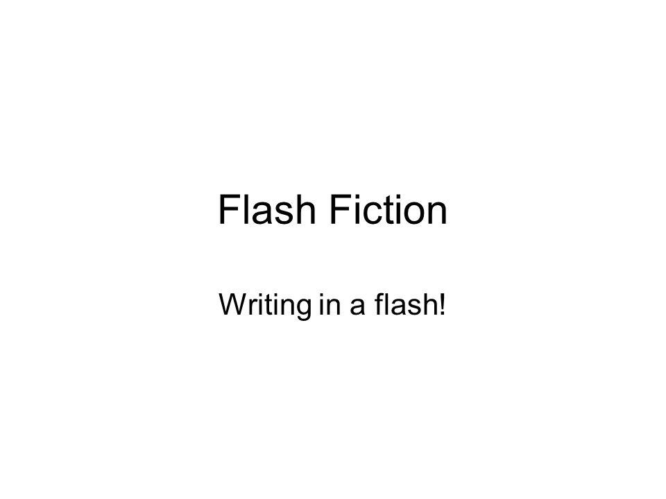 5 Elements of Powerful Flash Fiction Flash fiction contains most of the following elements in every single story:
