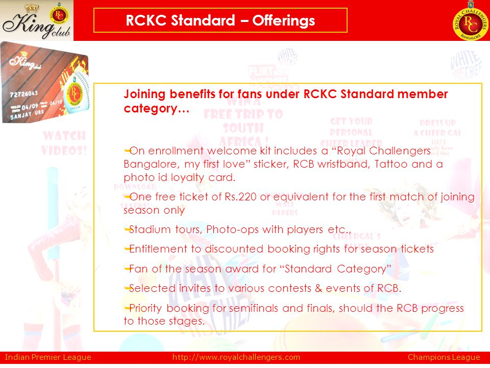 Joining benefits for fans under RCKC Standard member category… On enrollment welcome kit includes a Royal Challengers Bangalore, my first love sticker
