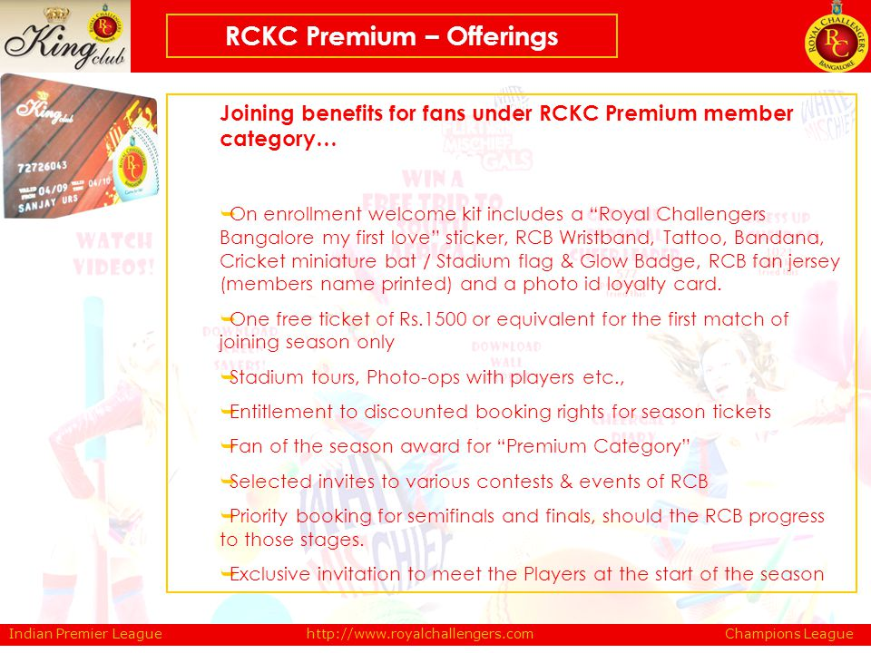 Joining benefits for fans under RCKC Premium member category… On enrollment welcome kit includes a Royal Challengers Bangalore my first love sticker,