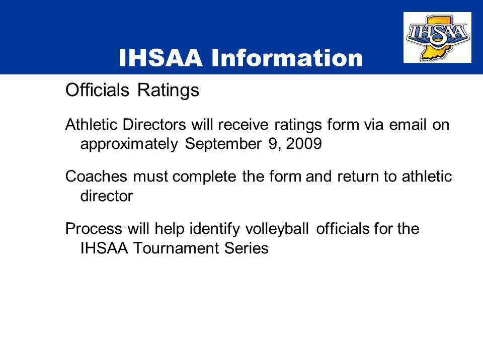 IHSAA Information Officials Ratings Athletic Directors will receive ratings form via email on approximately September 9, 2009 Coaches must complete th
