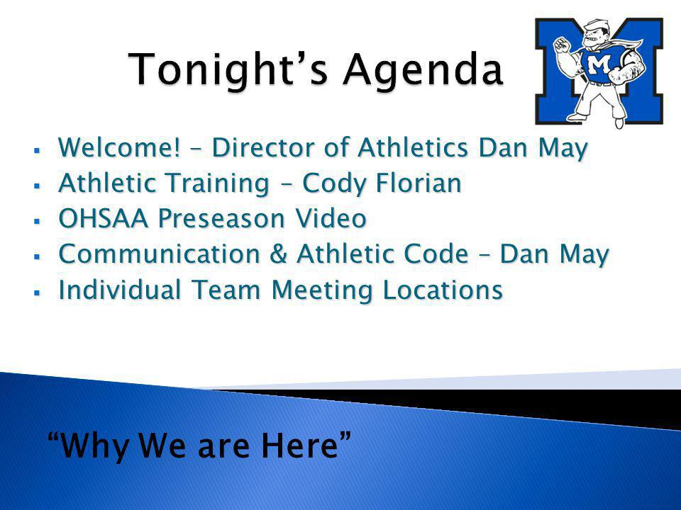 Welcome. – Director of Athletics Dan May Welcome.