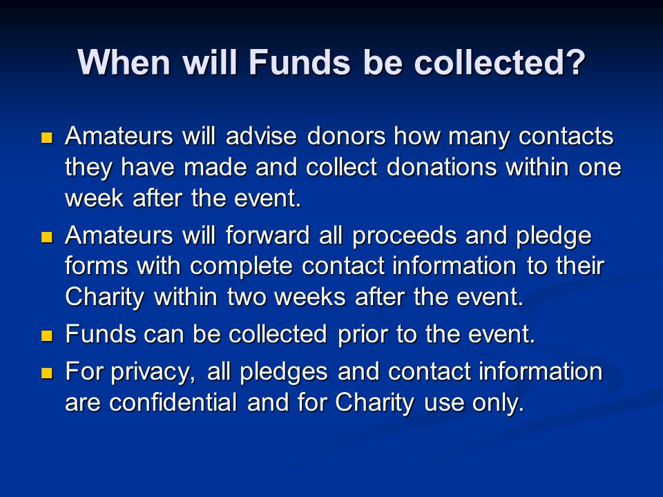 When will Funds be collected.
