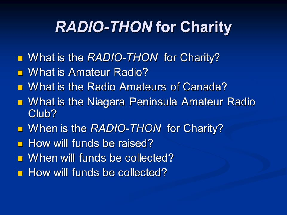 RADIO-THON for Charity What is the RADIO-THON for Charity.