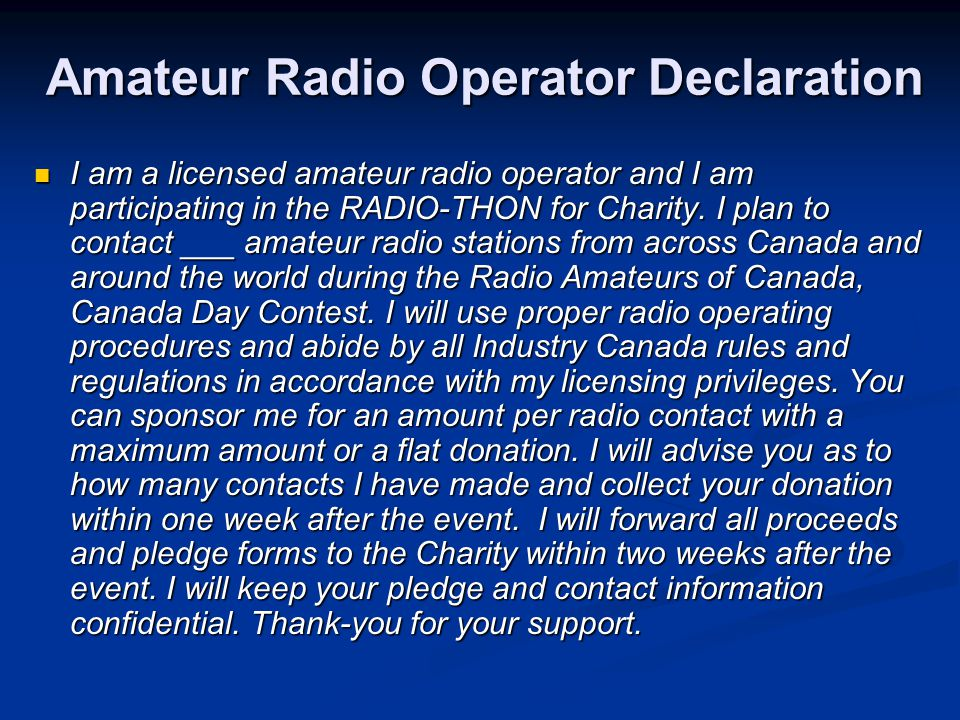 Amateur Radio Operator Declaration I am a licensed amateur radio operator and I am participating in the RADIO-THON for Charity.