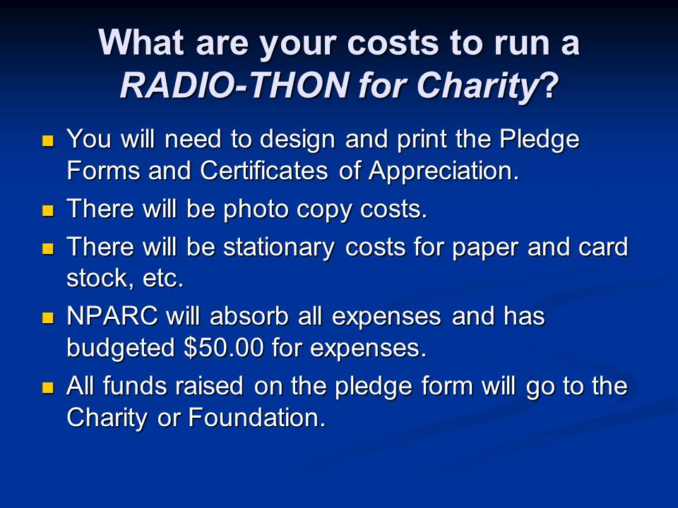 What are your costs to run a RADIO-THON for Charity.