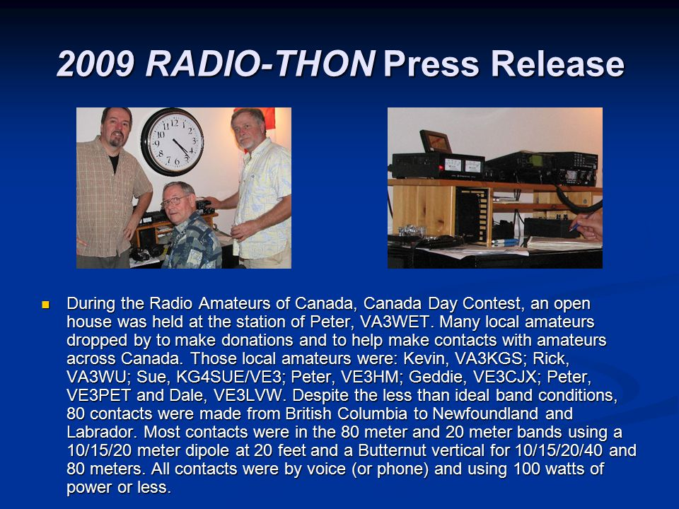 2009 RADIO-THON Press Release During the Radio Amateurs of Canada, Canada Day Contest, an open house was held at the station of Peter, VA3WET.