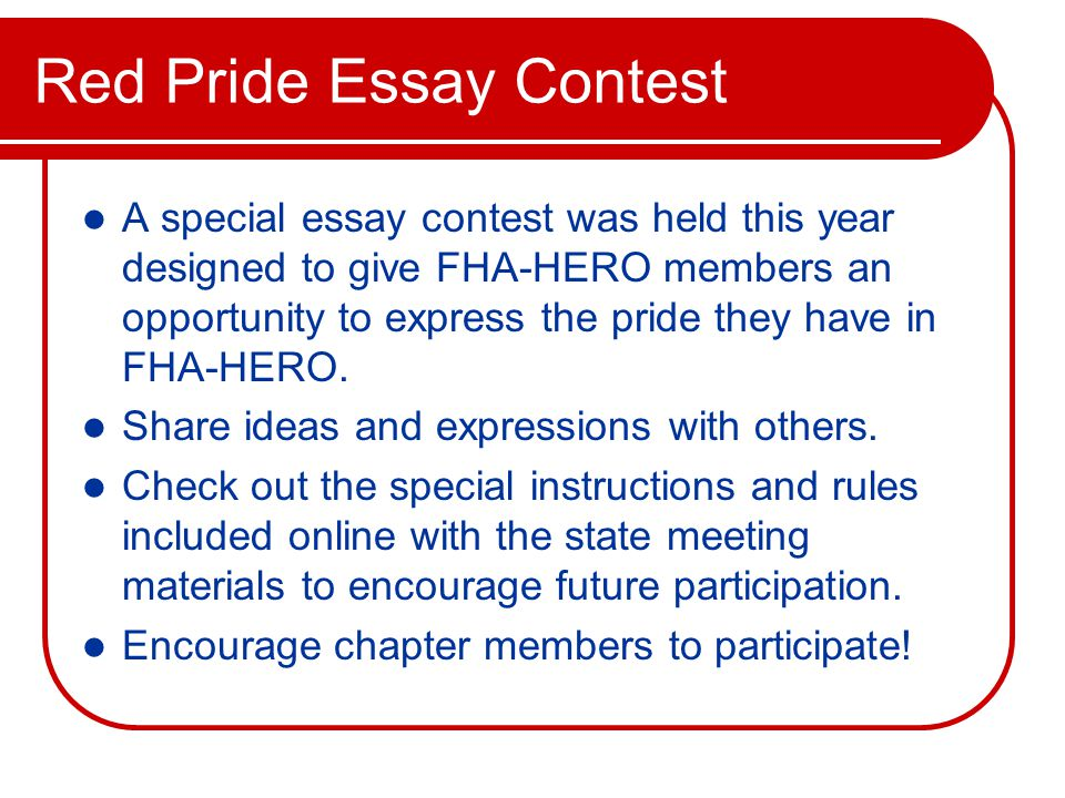 Red Pride Essay Contest A special essay contest was held this year designed to give FHA-HERO members an opportunity to express the pride they have in FHA-HERO.