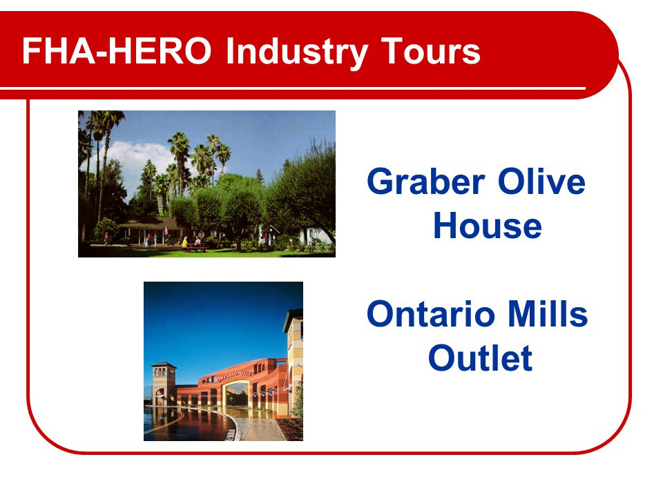 FHA-HERO Industry Tours Graber Olive House Ontario Mills Outlet