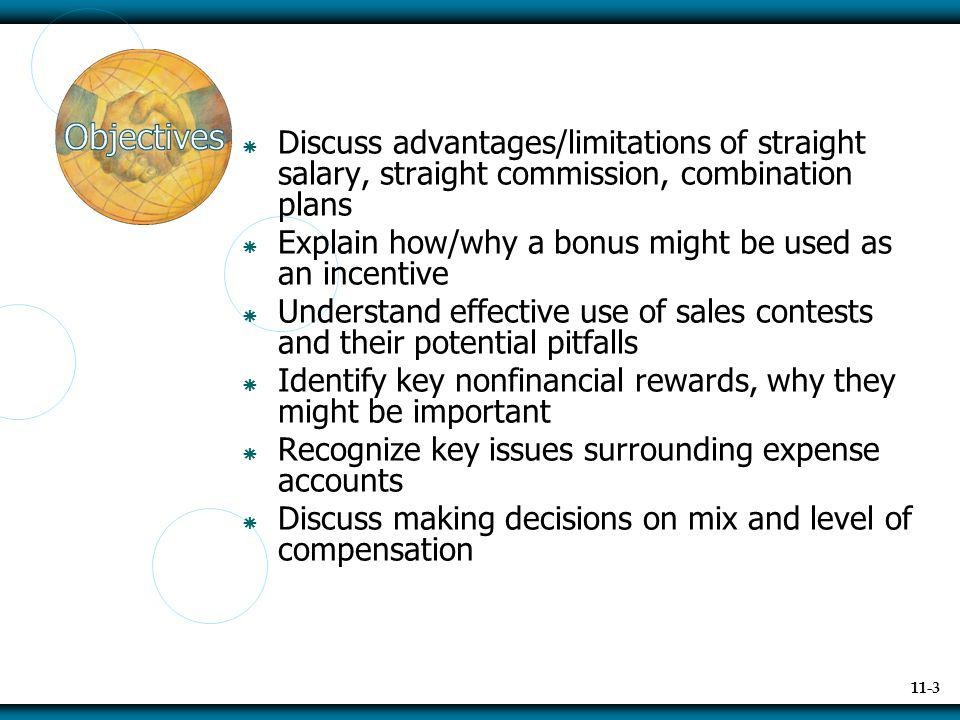 11-4 Key Compensation Questions Which compensation method is most appropriate for motivating specific activities in specific situations.