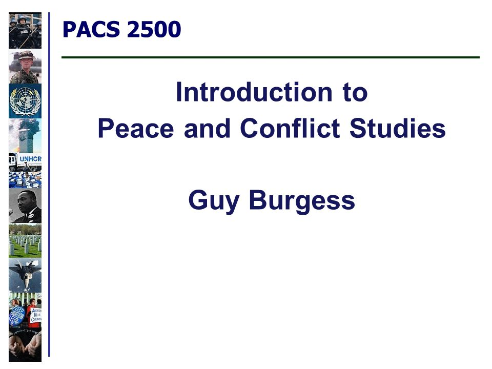 PACS 2500 Introduction to Peace and Conflict Studies Guy Burgess
