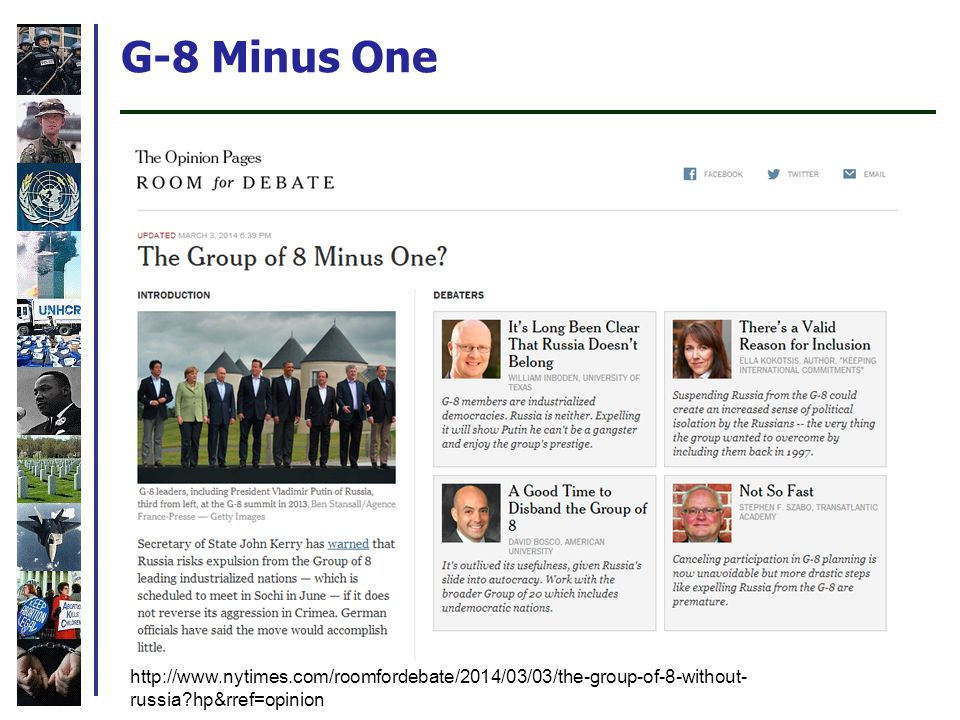G-8 Minus One http://www.nytimes.com/roomfordebate/2014/03/03/the-group-of-8-without- russia?hp&rref=opinion