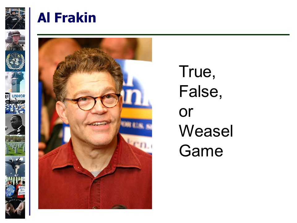 Al Frakin True, False, or Weasel Game