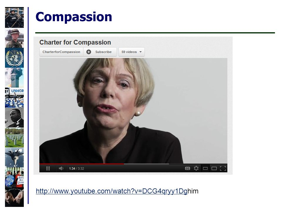 Compassion http://www.youtube.com/watch?v=DCG4qryy1Dghttp://www.youtube.com/watch?v=DCG4qryy1Dghim