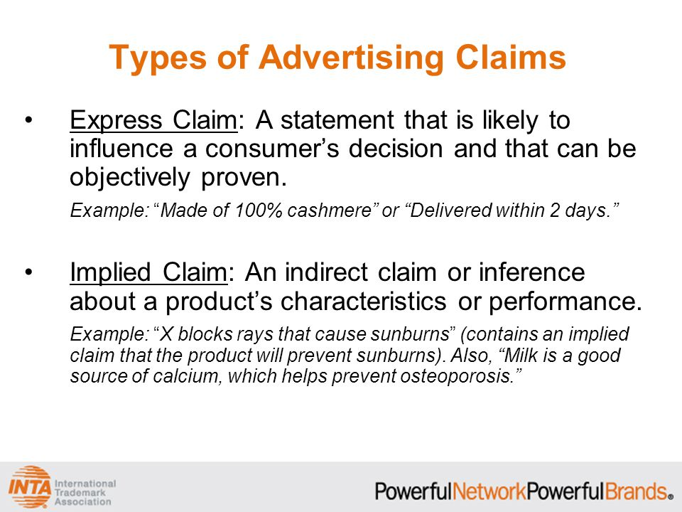 Types of Advertising Claims Visual Demonstration: A product demonstration that depicts how the product will perform under normal consumer use.
