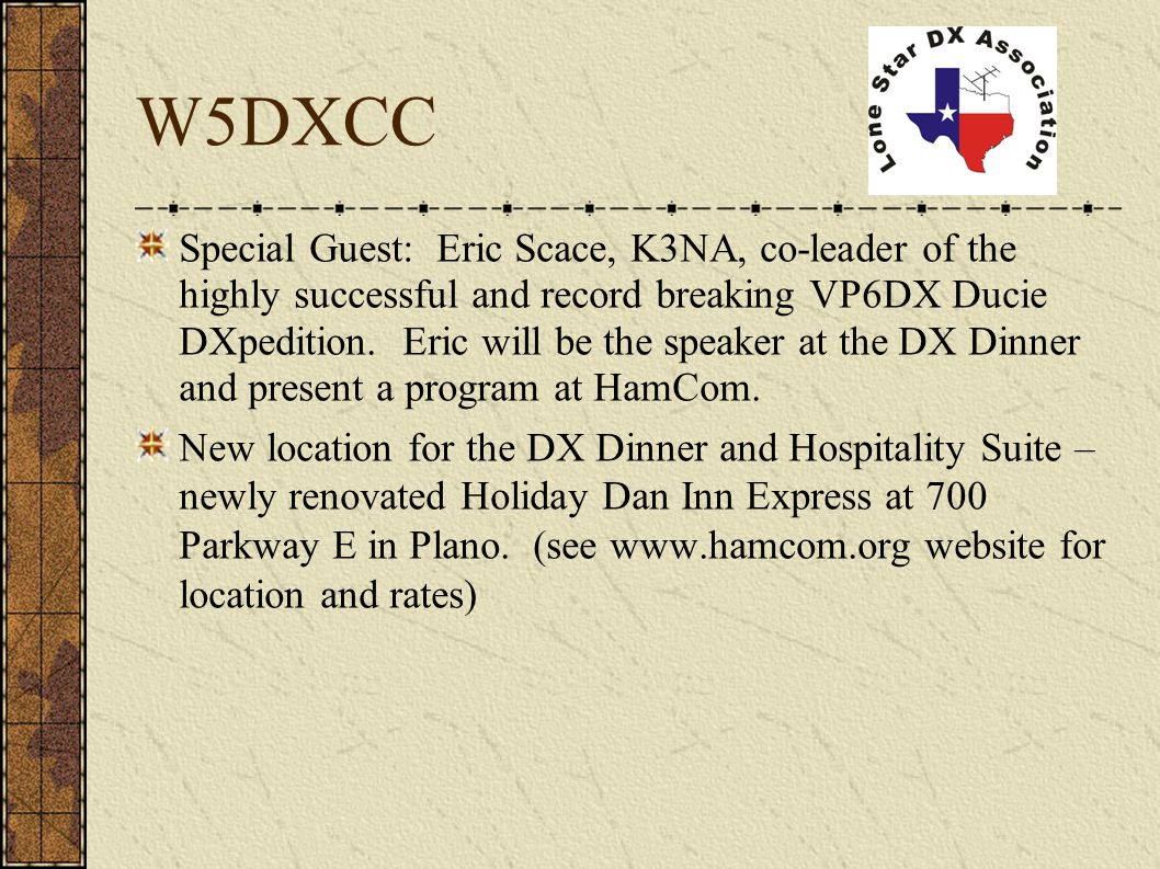 W5DXCC Special Guest: Eric Scace, K3NA, co-leader of the highly successful and record breaking VP6DX Ducie DXpedition.
