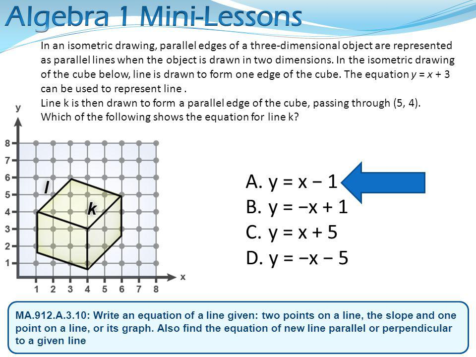 MA.912.A.3.10: Write an equation of a line given: two points on a line, the slope and one point on a line, or its graph.