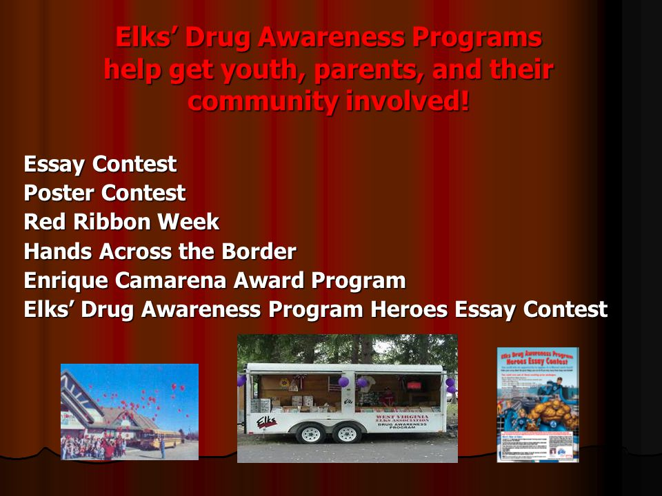 Elks Drug Awareness Programs help get youth, parents, and their community involved.