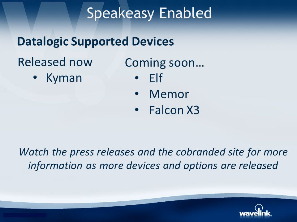 Released now Kyman Watch the press releases and the cobranded site for more information as more devices and options are released Datalogic Supported D