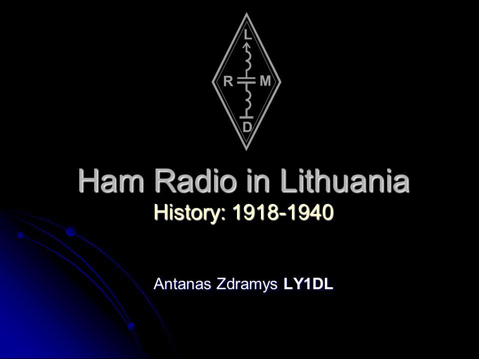 Ham Radio in Lithuania History: 1918-1940 Antanas Zdramys LY1DL
