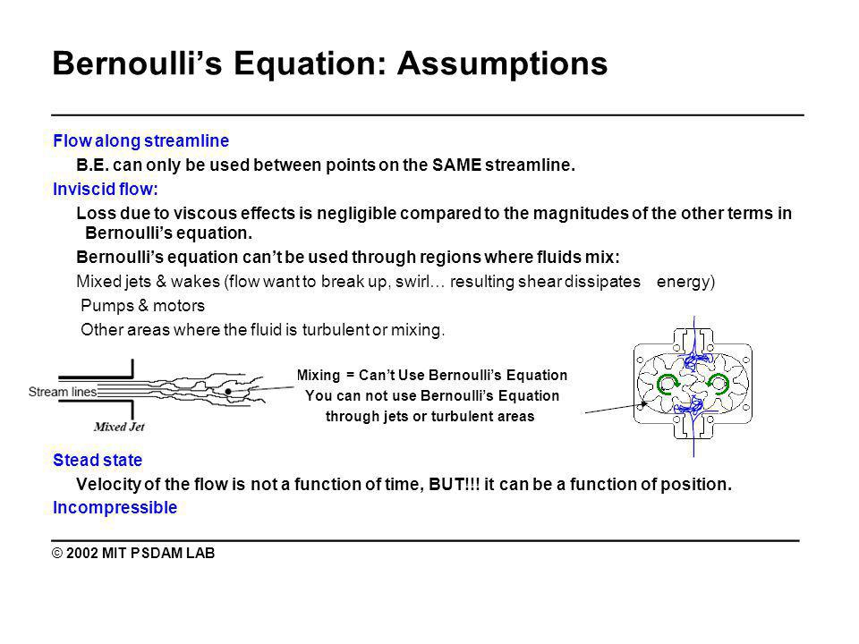 Bernoullis Equation: Assumptions _______________________________________________ Flow along streamline B.E.