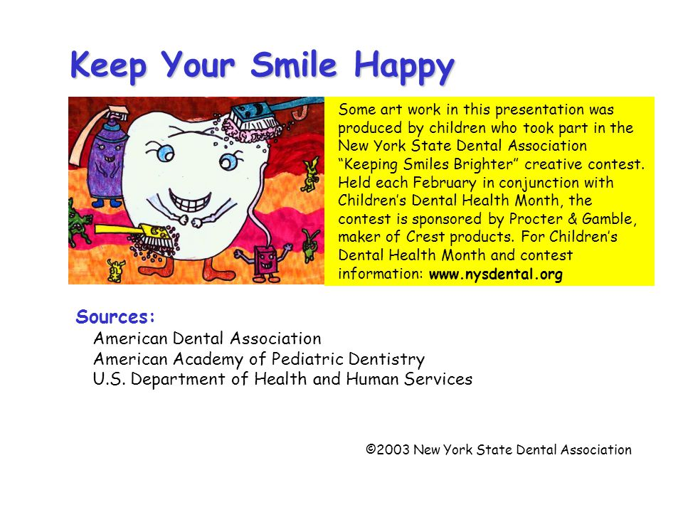 Sources: American Dental Association American Academy of Pediatric Dentistry U.S.