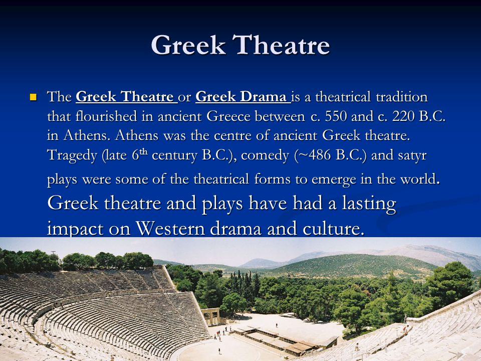 Greek Theatre The Greek Theatre or Greek Drama is a theatrical tradition that flourished in ancient Greece between c. 550 and c. 220 B.C. in Athens. A