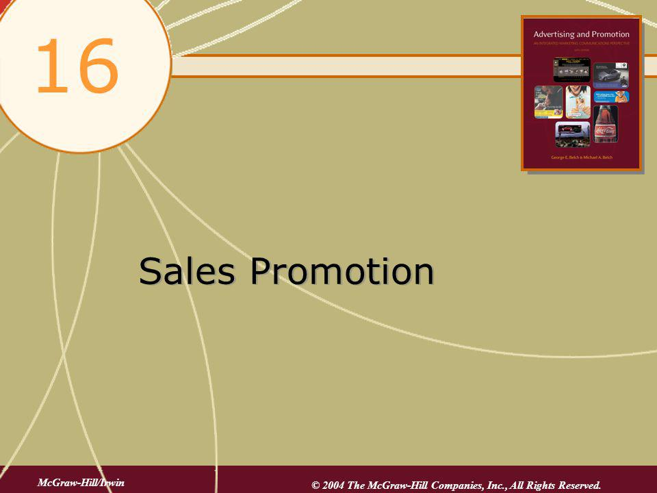 Sales Promotion An extra incentive to buy An acceleration tool An inducement to intermediaries Targeted to different parties A direct inducement that offers an extra value or incentive for the product to the sales force, distributors, or the ultimate consumer with the primary objective of creating an immediate sale.