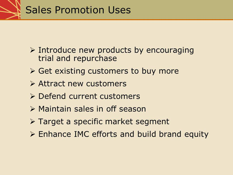 Trade-Oriented Sales Promotion Objectives Obtain Distribution of New Products Maintain Trade Support for Existing Products Encourage Retailers to Display and Promote Existing Brands Build Retail Inventories