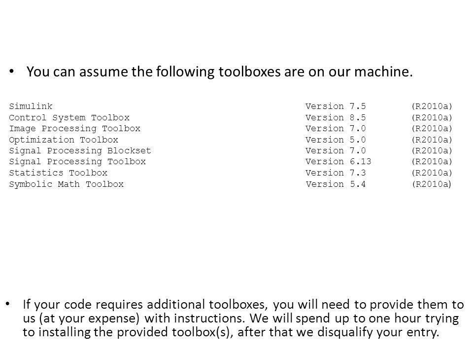You can assume the following toolboxes are on our machine.