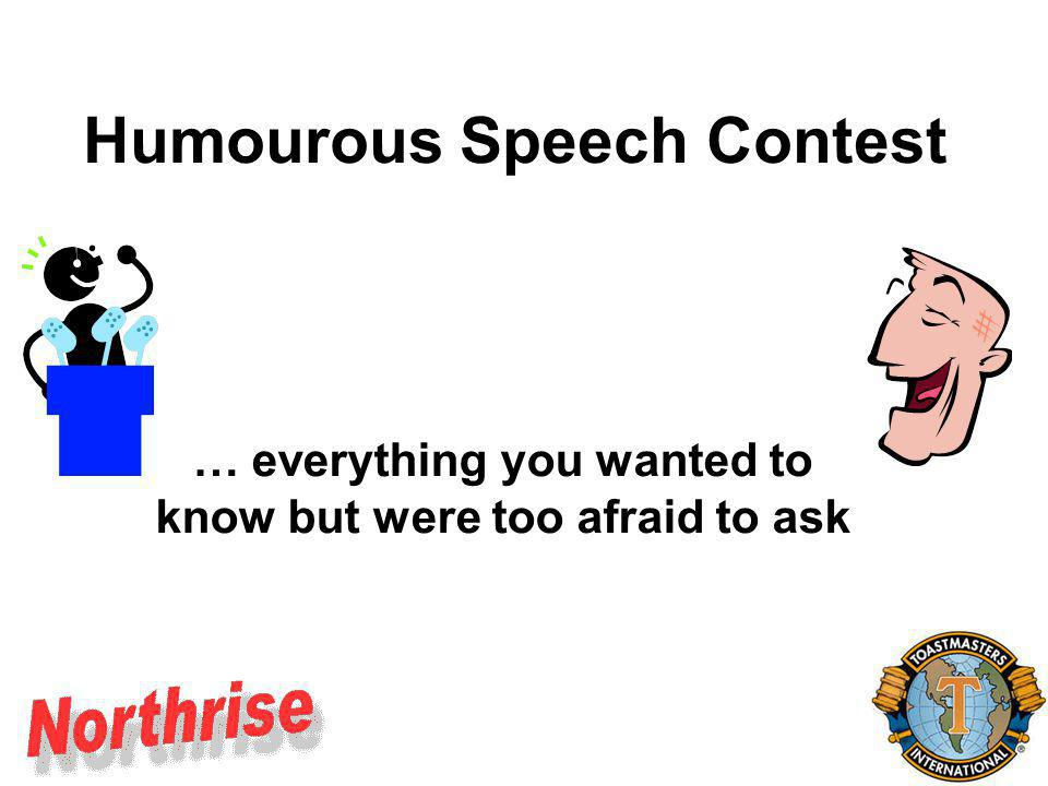 Humourous Speech Contest Why Have it.