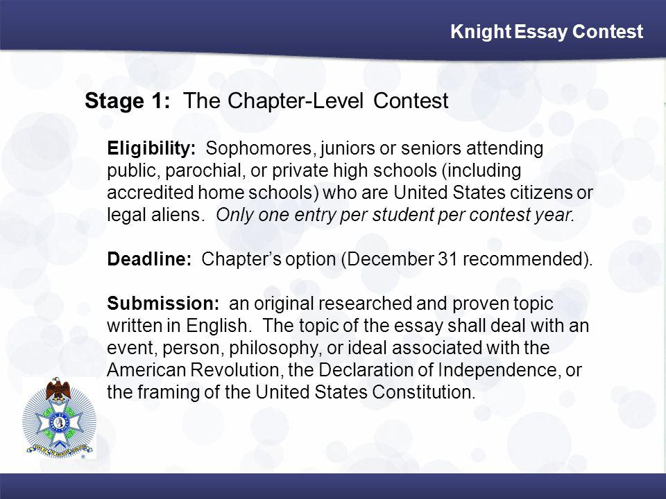 Stage 1: The Chapter-Level Contest Eligibility: Sophomores, juniors or seniors attending public, parochial, or private high schools (including accredited home schools) who are United States citizens or legal aliens.