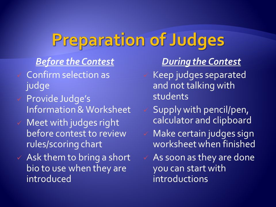 Before Contest Keep in contact with each student Make certain the contestants know the exact date, time and location.