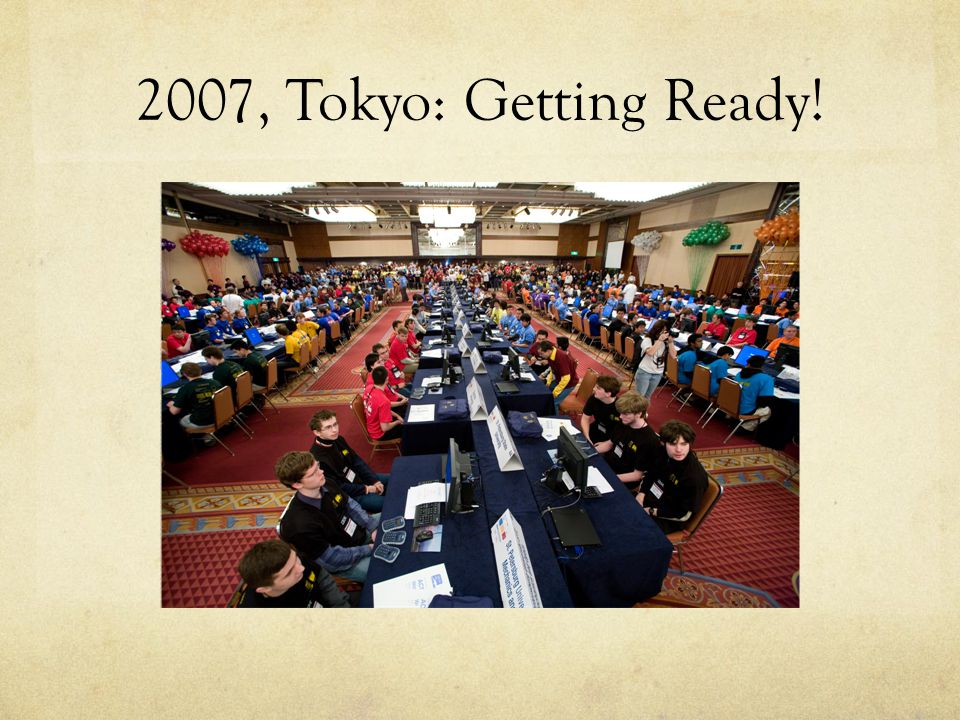 2007, Tokyo: Getting Ready!