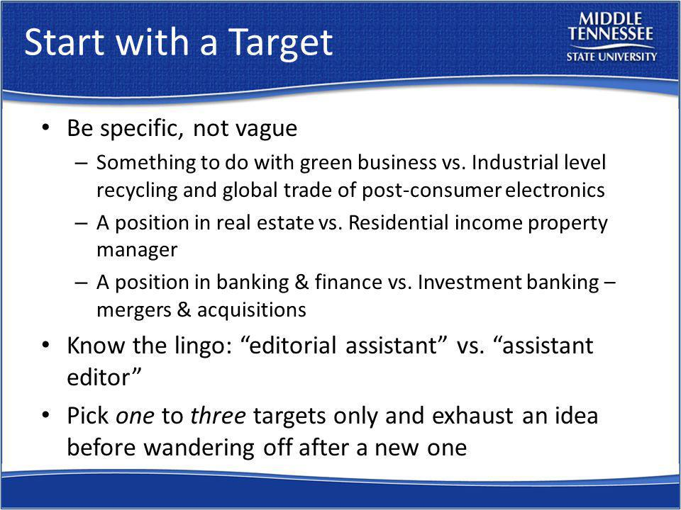 Start with a Target Be specific, not vague – Something to do with green business vs. Industrial level recycling and global trade of post-consumer elec