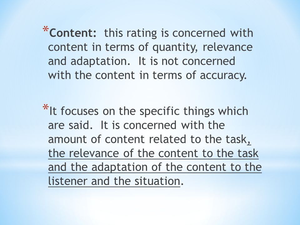 * Content: this rating is concerned with content in terms of quantity, relevance and adaptation.
