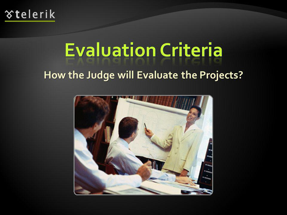 How the Judge will Evaluate the Projects