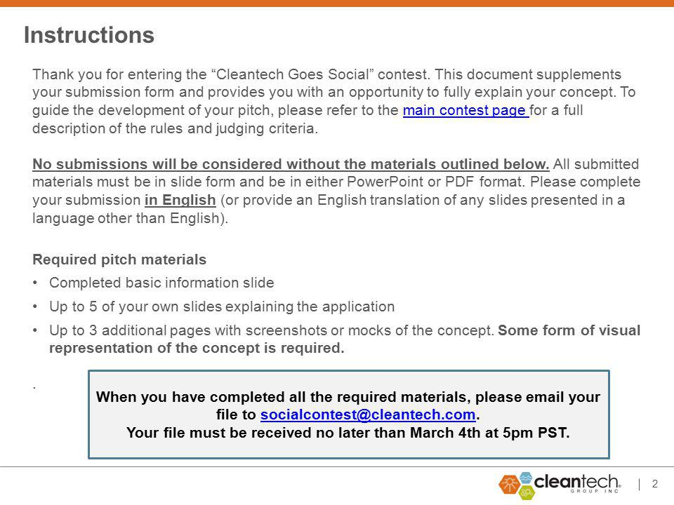 2 Instructions Thank you for entering the Cleantech Goes Social contest.