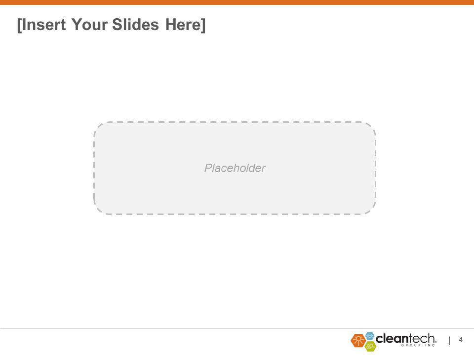 4 [Insert Your Slides Here] Placeholder