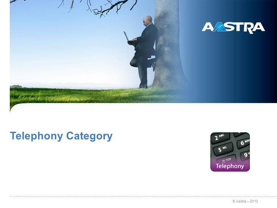 © Aastra – 2010 Telephony Category