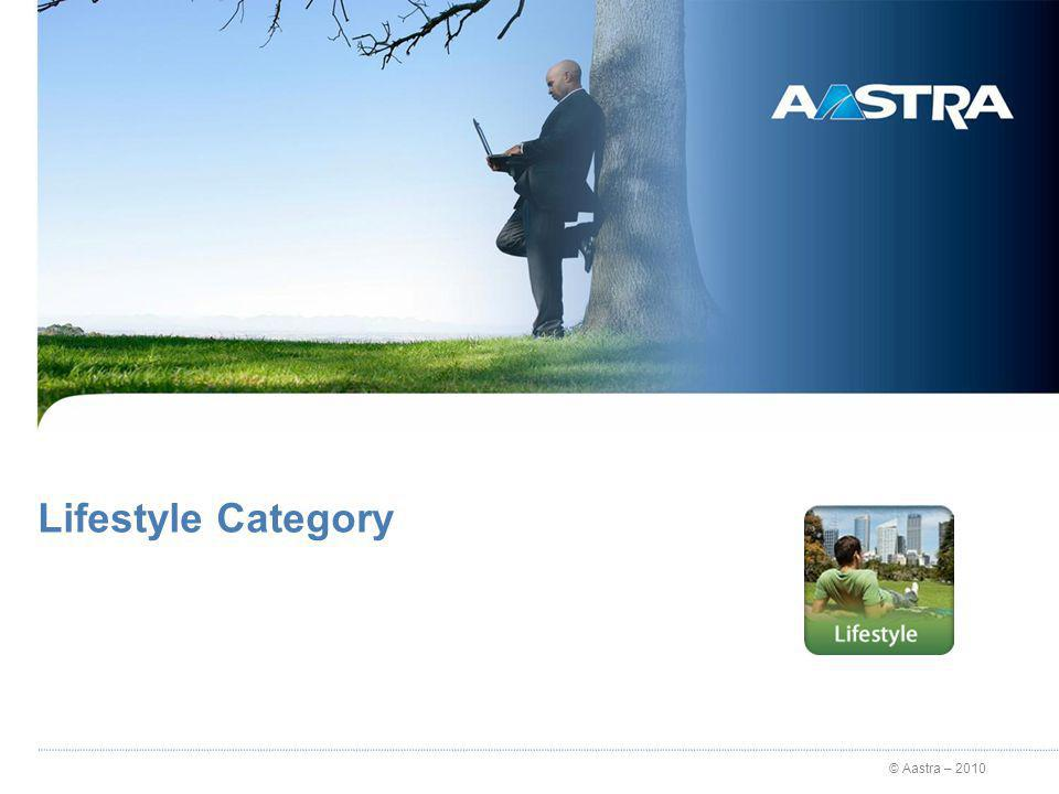 © Aastra – 2010 Lifestyle Category