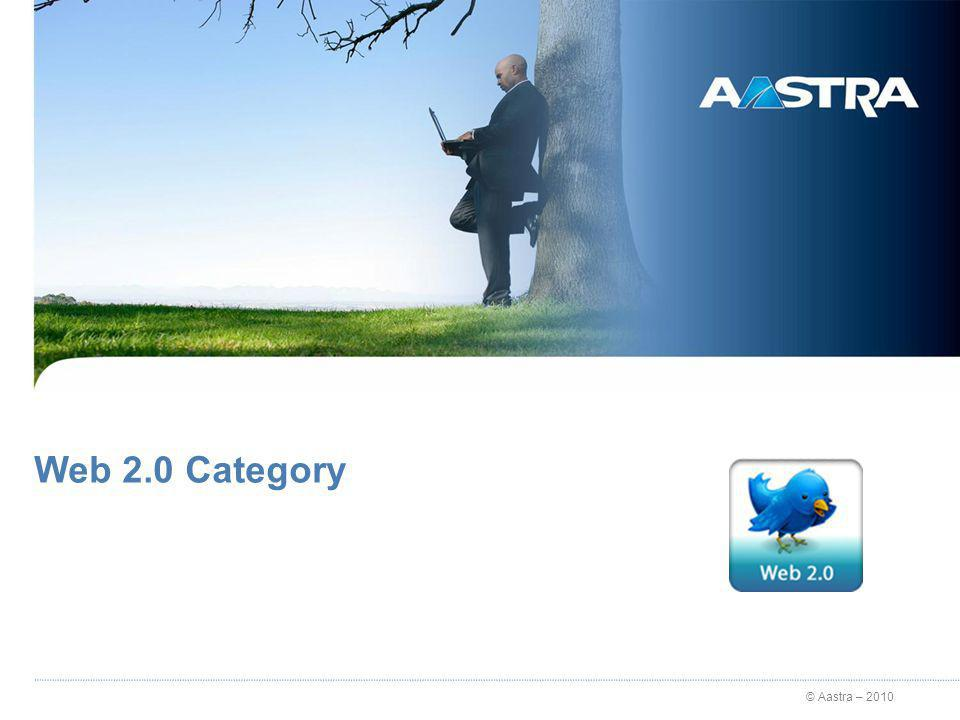 © Aastra – 2010 Web 2.0 Category