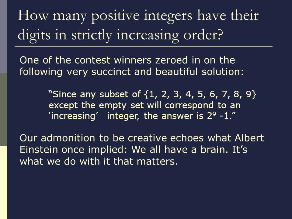 How many positive integers have their digits in strictly increasing order.