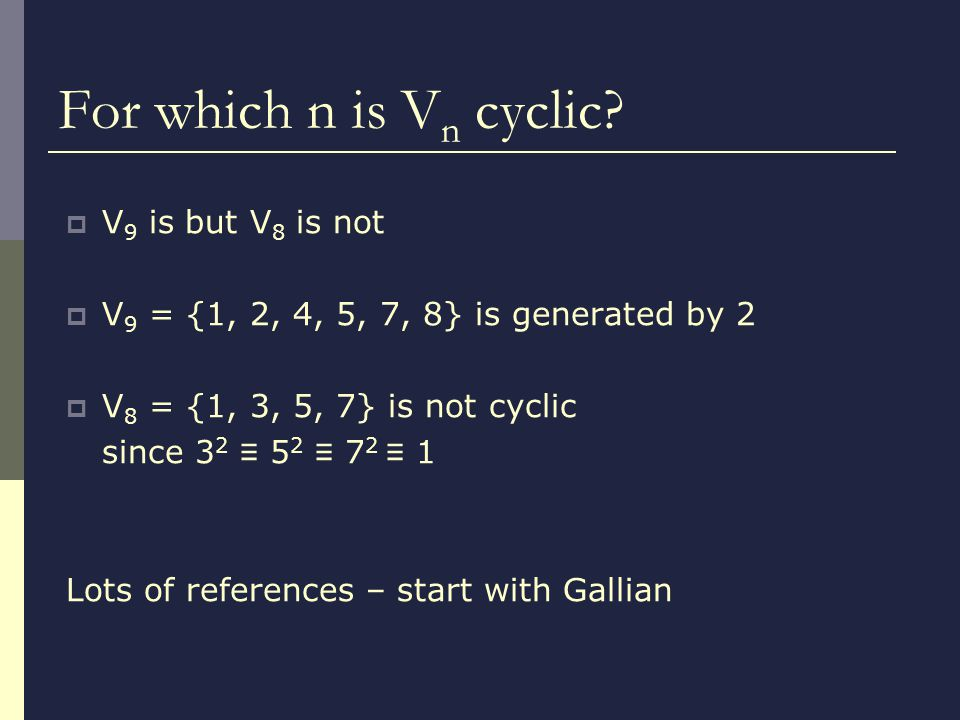 For which n is V n cyclic.