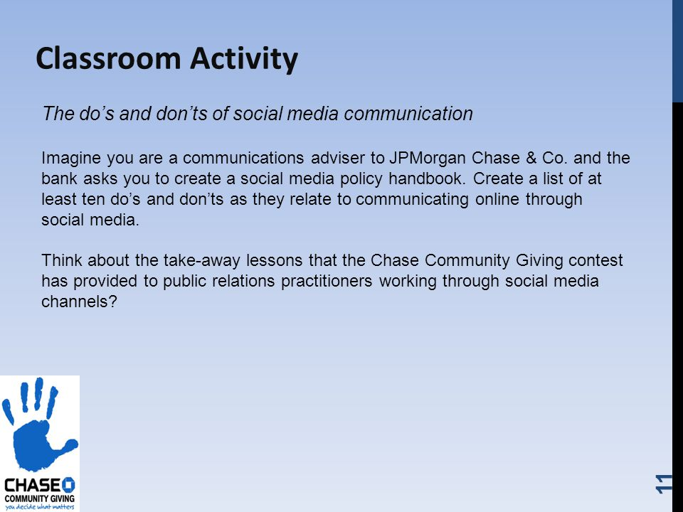 11 Classroom Activity The dos and donts of social media communication Imagine you are a communications adviser to JPMorgan Chase & Co.